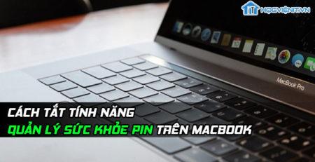 Cách tắt tính năng quản lý sức khỏe pin trên MacBook