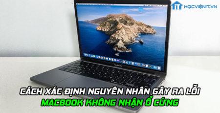 Cách xác định nguyên nhân gây ra lỗi MacBook không nhận ổ cứng
