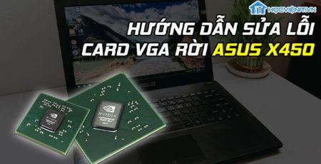 Hướng dẫn sửa lỗi Card VGA rời Asus X450