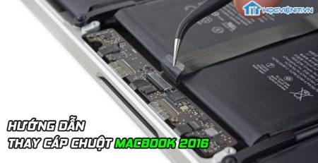 Hướng dẫn thay cáp chuột MacBook 2016
