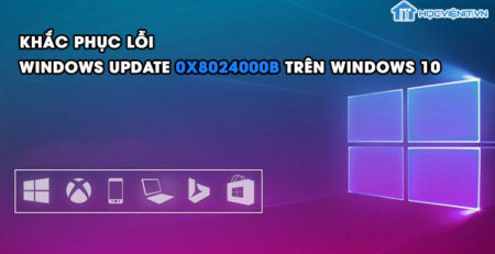 Khắc phục lỗi Windows Update 0x8024000B trên Windows 10
