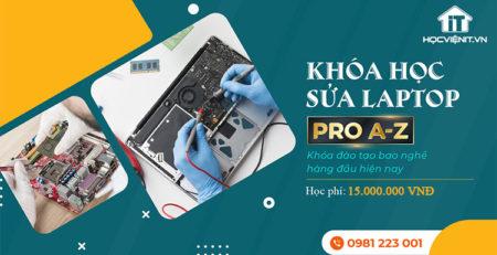 Khóa học Sửa Laptop Pro A-Z