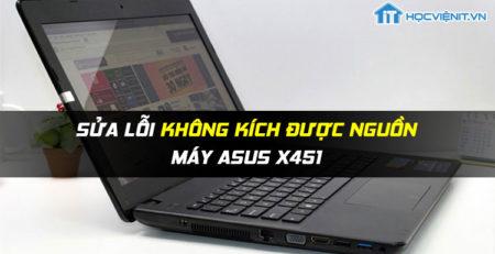 Sửa lỗi không kích được nguồn máy Asus X451