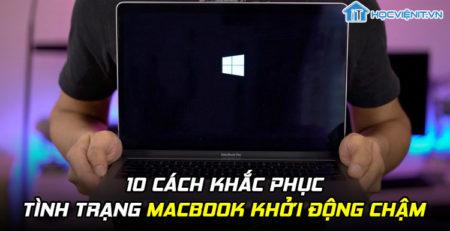 10 cách khắc phục tình trạng MacBook khởi động chậm