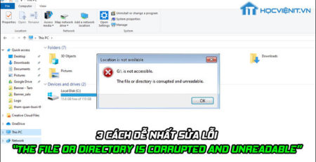 "3 cách dễ nhất sửa lỗi ""The file or directory is corrupted and unreadable"""