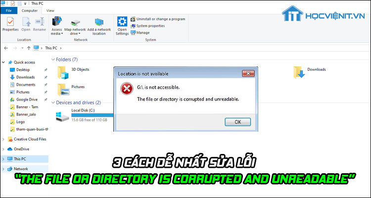 """3 cách dễ nhất sửa lỗi """"The file or directory is corrupted and unreadable"""""""