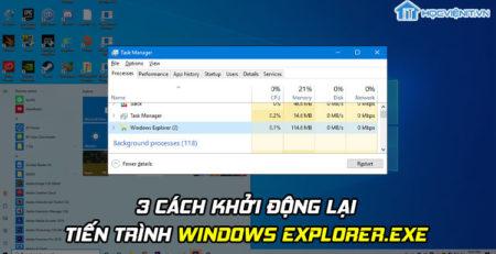 3 cách khởi động lại tiến trình Windows Explorer.exe đơn giản nhất