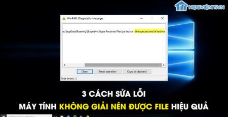 3 cách sửa lỗi máy tính không giải nén được file hiệu quả