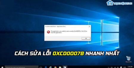 Cách sửa lỗi 0xc00007b nhanh nhất