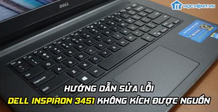 Hướng dẫn sửa lỗi Dell Inspiron 3451 không kích được nguồn