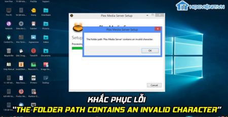 "Khắc phục lỗi ""The folder path contains an invalid character"""