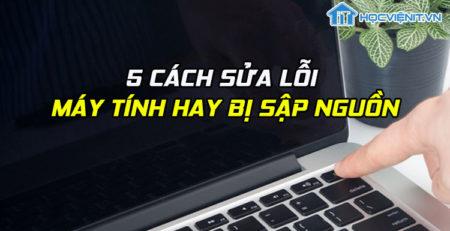 5 cách sửa lỗi máy tính hay bị sập nguồn