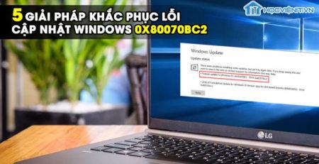 5 giải pháp khắc phục lỗi cập nhật Windows 0x80070BC2