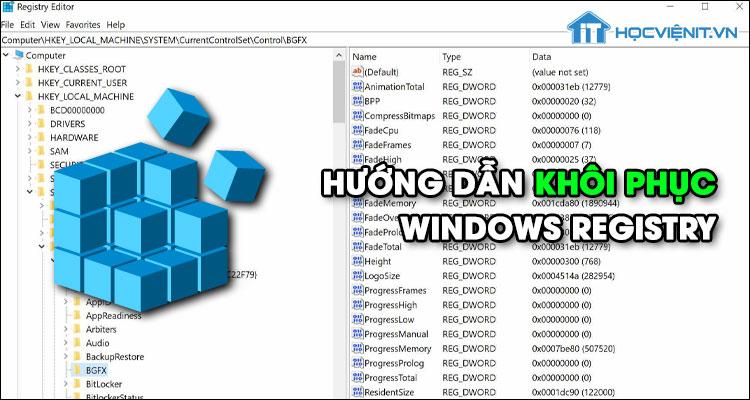 Hướng dẫn khôi phục Windows Registry trên Windows