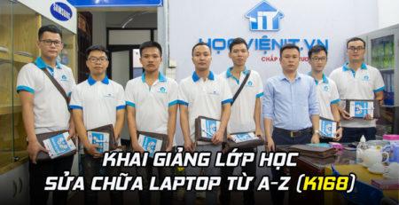 Khai giảng lớp học Sửa Chữa Laptop từ A-Z (K168)