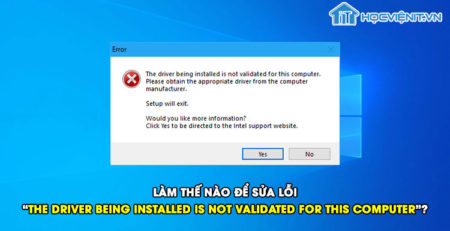 "Làm thế nào để sửa lỗi ""The driver being installed is not validated for this computer""?"