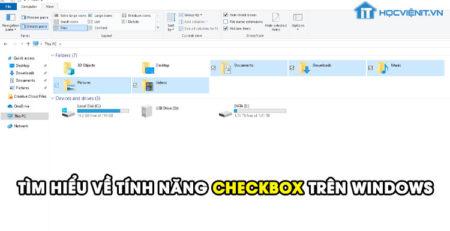 Tìm hiểu về tính năng checkbox trên Windows