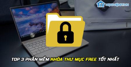 Top 3 phần mềm khóa thư mục free tốt nhất
