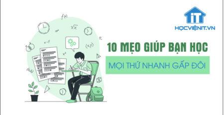 10 mẹo giúp bạn học mọi thứ nhanh gấp đôi