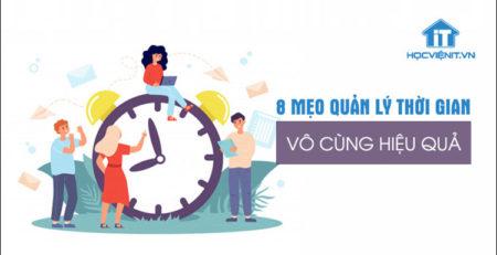 8 mẹo quản lý thời gian vô cùng hiệu quả