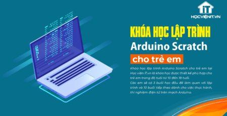 Khóa học lập trình Arduino Scratch cho trẻ em