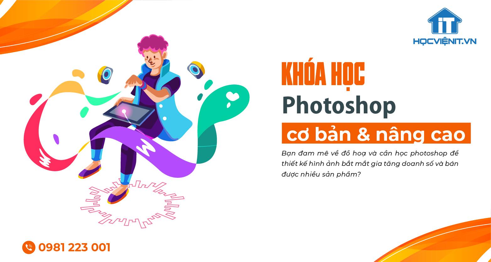 Khóa học Photoshop cơ bản & nâng cao