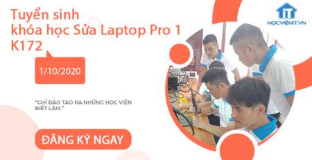 Tuyển sinh khóa học Sửa Laptop Pro 1 K172