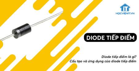 Diode tiếp điểm là gì? Cấu tạo và ứng dụng của diode tiếp điểm