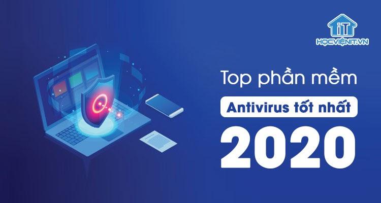 Top 5 phần mềm Antivirus tốt nhất 2020