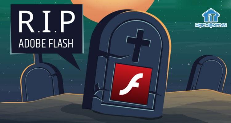 Adobe đã đặt mốc dừng hoạt động cho Adobe Flash vào 2020