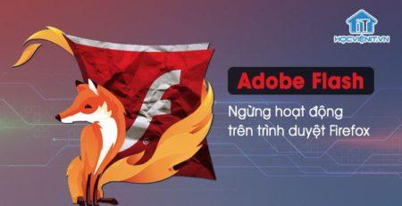 Còn 55 ngày cho đến khi Adobe Flash ngừng hoạt động trên Firefox