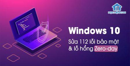 Bản vá Windows 10 sửa lỗi bảo mật và lỗ hổng Zero-day