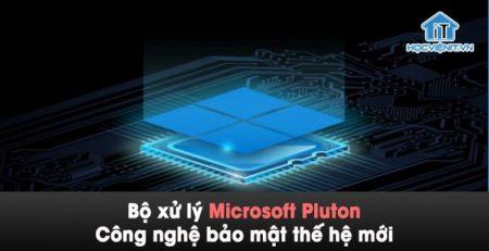 Bộ xử lý Microsoft Pluton tăng cường bảo mật Windows