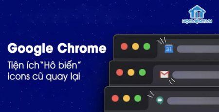 Tiện ích giúp lấy lại biểu tượng Google Chrome cũ