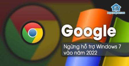 Google ngừng cập nhật bảo mật Chrome trên Windows 7