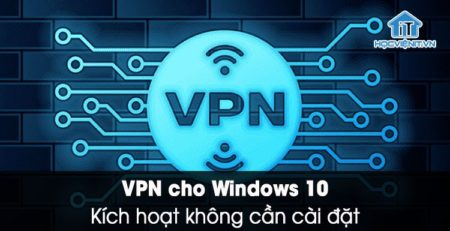 Kích hoạt công cụ VPN Windows 10 miễn phí có sẵn