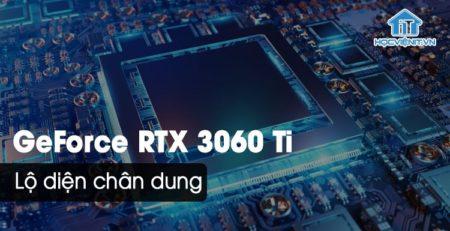 Tiết lộ thông số, hình ảnh Nvidia GeForce RTX 3060 Ti