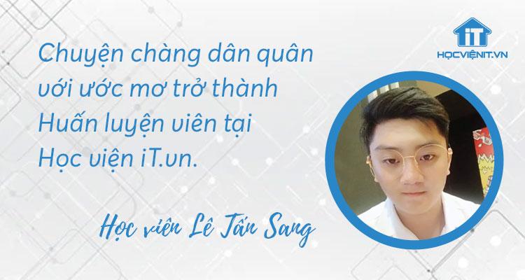 Chuyện chàng dân quân với ước mơ trở thành Huấn luyện viên tại Học viện iT.vn