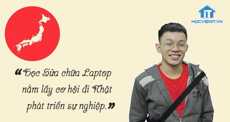 Học Sửa chữa Laptop để nắm lấy cơ hội đi Nhật phát triển sự nghiệp