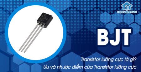Transistor lưỡng cực là gì? Ưu và nhược điểm của transistor lưỡng cực