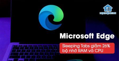 Tiết kiệm RAM và CPU với tính năng Sleeping Tabs trên Microsoft Edge
