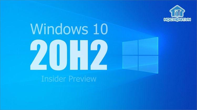 Tên mã Windows 10 20H2 có nghĩa là gì?