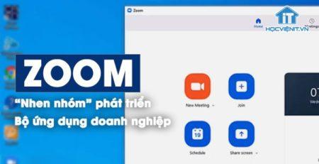 Zoom đang lên kế hoạch phát triển bộ ứng dụng doanh nghiệp