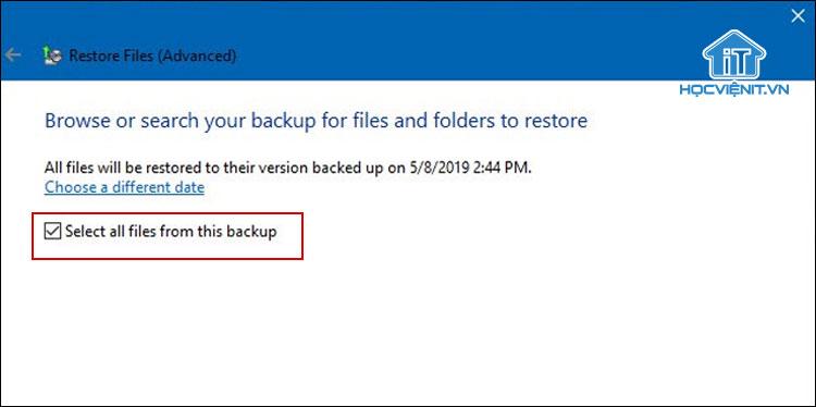 Bạn tích chọn vào ô Select all files from this backup