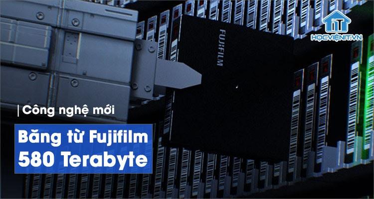 Đột phá giới hạn lưu trữ - Băng từ Fujifilm 580 Terabyte