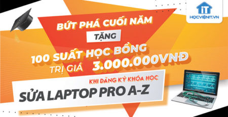 BỨT PHÁT CUỐI NĂM - Tặng ngay học bổng trị giá 3 triệu đồng