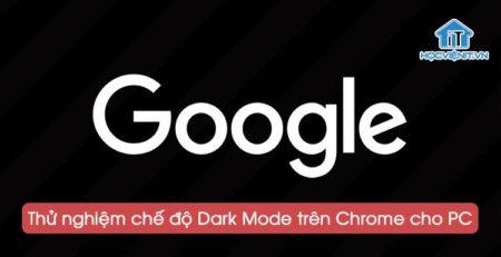Chế độ Dark Mode cho Chrome trên PC đang được thử nghiệm