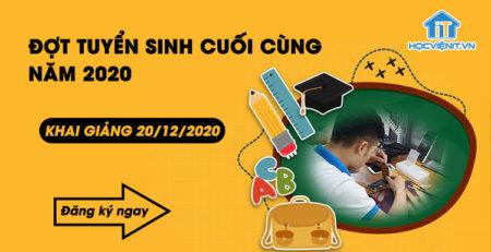 Đợt tuyển sinh cuối cùng năm 2020 - Khai giảng 20/12/2020