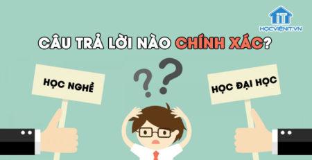 Học nghề hay học đại học - Câu trả lời nào chính xác?