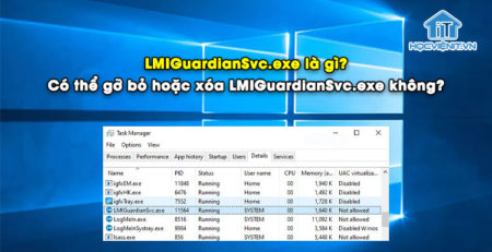LMIGuardianSvc.exe là gì? Có thể gỡ bỏ hoặc xóa LMIGuardianSvc.exe không?